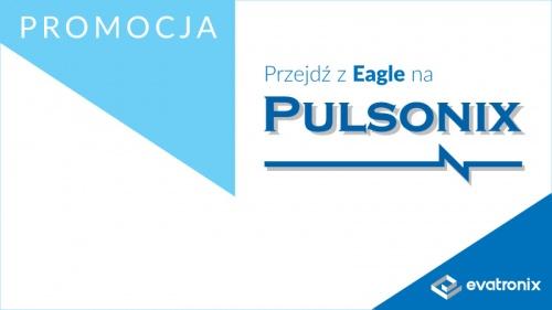 Przejdź z Eagle na Pulsonix na promocyjnych warunkach
